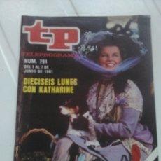 """Coleccionismo de Revista Teleprograma: REVISTA TP N'791 LOS LUNES CON """"KATHARINE"""" AÑO 1981. Lote 54412409"""