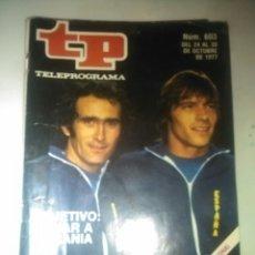 Coleccionismo de Revista Teleprograma: REVISTA TP N'603 OBGETIVO:GANAR A RUMANIA ,AÑO 1977. Lote 54501326
