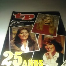 Coleccionismo de Revista Teleprograma: REVISTA TP N'812 , 25 AÑOS DE T.V.E. AÑO 1981. Lote 54501852