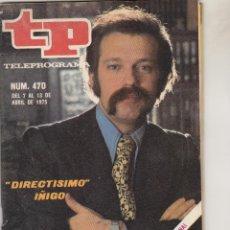 Coleccionismo de Revista Teleprograma: TP TELEPROGRAMA.N 470.1975.DIRECTISIMO.IÑIGO.. Lote 54605739