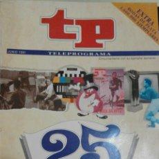Coleccionismo de Revista Teleprograma: TP 25 ANIVERSARIO 1966-1991. LA HISTORIA DE LA TELEVISIÓN. Lote 54843783