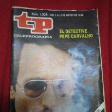 Coleccionismo de Revista Teleprograma: TP TELEPROGRAMA Nº 1039 EL DETECTIVE PEPE CARVALHO.. Lote 56229293