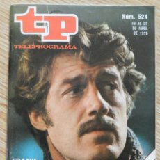 Coleccionismo de Revista Teleprograma: TP TELEPROGRAMA Nº 524 DEL 19 AL 25 DE ABRIL 1976 PORTADA FRANK CONVERSE EL OTRO CAMIONERO. Lote 57076040