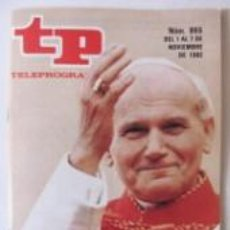 Coleccionismo de Revista Teleprograma: TP TELEPROGRAMA Nº 865 - DEL 01 AL 07 DE NOVIEMBRE DE 1982 - EL PAPA EN ESPAÑA - IMPECABLE -. Lote 57410628