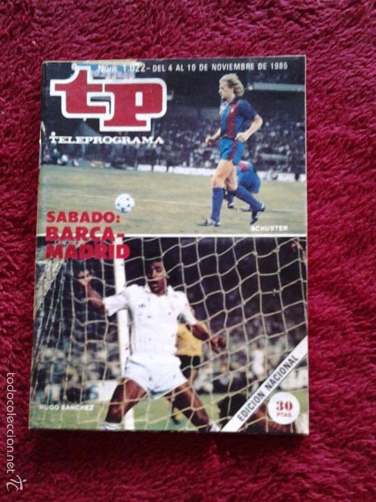BARCELONA - REAL MADRID TELEPROGRAMA N. 1.022 DEL 4 AL 10 NOVIEMBRE DE 1985 (Coleccionismo - Revistas y Periódicos Modernos (a partir de 1.940) - Revista TP ( Teleprograma ))