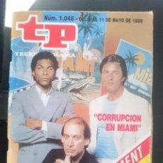Coleccionismo de Revista Teleprograma: TP - TELEPROGRAMA - N 1048 - DEL 5 AL 11 MAYO 1986 - CORRUPCION EN MIAMI - CON SUPLEMENTO TV3 -REFM. Lote 58065129