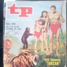 Coleccionismo de Revista Teleprograma: TP - TELEPROGRAMA - N 966 - DEL 8 AL 14 OCTUBRE 1984 - SEIS SABADOS TARZAN -REFM1E3. Lote 58065221