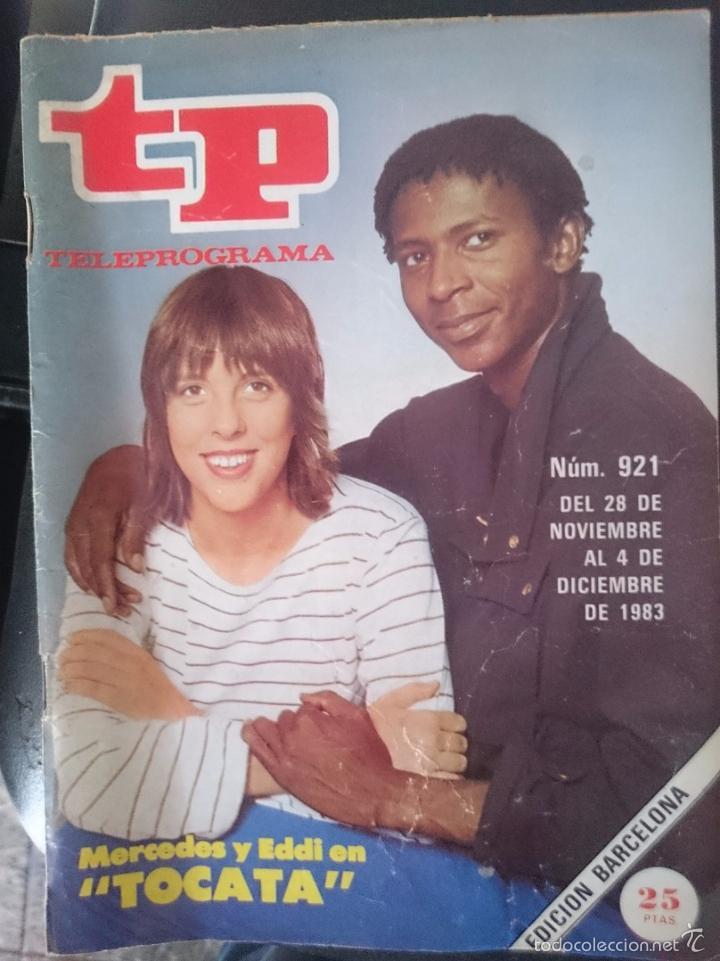 TP - TELEPROGRAMA - N 921 - DEL 28 NOVIEMBRE AL 4 OCTUBRE 1983 - MERCEDES Y EDDI EN TOCATA -REFM1E3 (Coleccionismo - Revistas y Periódicos Modernos (a partir de 1.940) - Revista TP ( Teleprograma ))