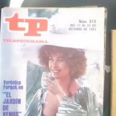 Coleccionismo de Revista Teleprograma: TP - TELEPROGRAMA - N 915 - DEL 17 23 30 OCTUBRE 1983 - VERONICA FORQUE - EL JARDIN DE VENUS -REFM1. Lote 58065262