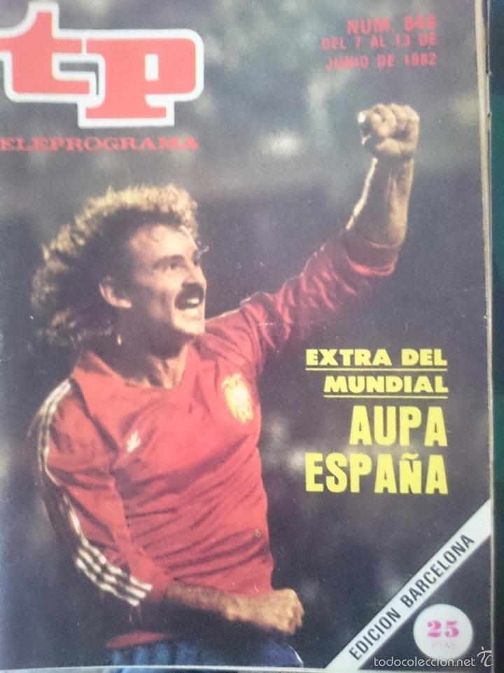 TP - TELEPROGRAMA - N 844 - DEL 7 AL 13 JUNIO 1982 - EXTRA DEL MUNDIAL AUPA ESPAÑA -REFM1E3 (Coleccionismo - Revistas y Periódicos Modernos (a partir de 1.940) - Revista TP ( Teleprograma ))