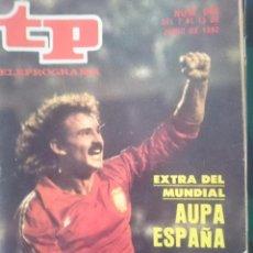 Coleccionismo de Revista Teleprograma: TP - TELEPROGRAMA - N 844 - DEL 7 AL 13 JUNIO 1982 - EXTRA DEL MUNDIAL AUPA ESPAÑA -REFM1E3. Lote 58065302