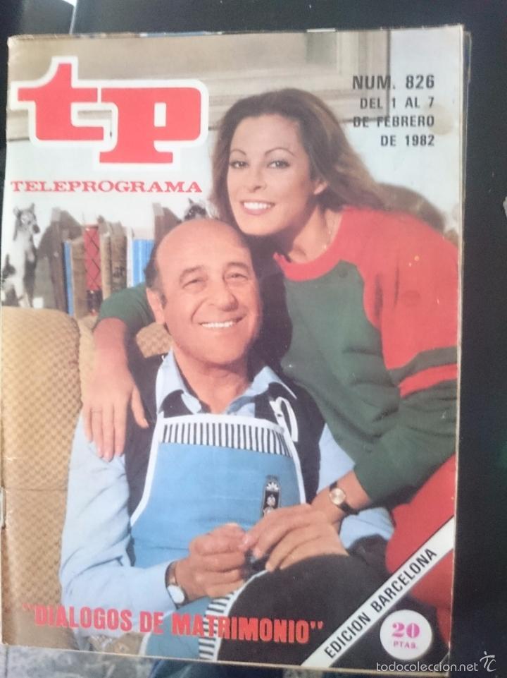TP - TELEPROGRAMA - N 826 - DEL 1 AL 7 FEBRERO 1982 - DIALOGOS DE MATRIMONIO -REFM1E3 (Coleccionismo - Revistas y Periódicos Modernos (a partir de 1.940) - Revista TP ( Teleprograma ))