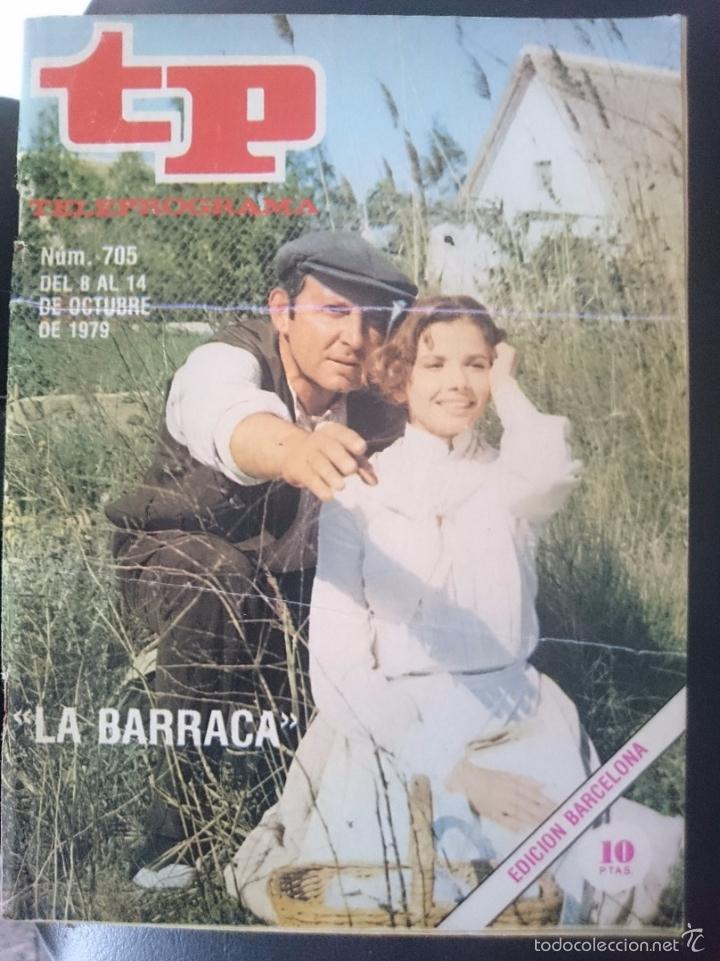 TP - TELEPROGRAMA - N 705 - DEL 8 AL 14 OCTUBRE 1979 - LA BARRACA -REFM1E3 (Coleccionismo - Revistas y Periódicos Modernos (a partir de 1.940) - Revista TP ( Teleprograma ))