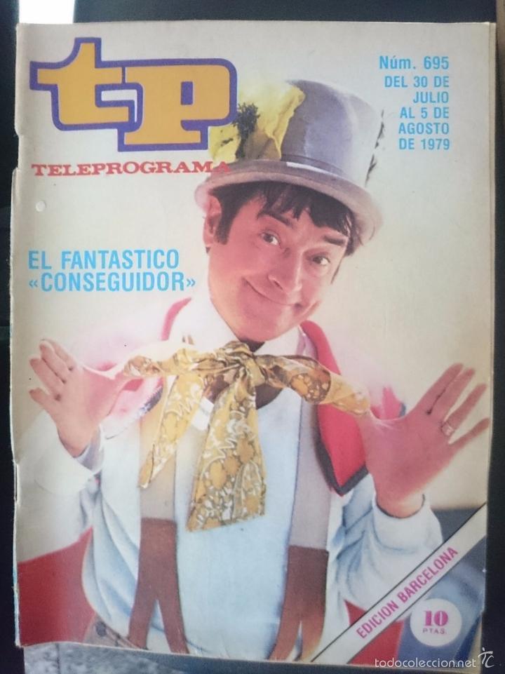 TP - TELEPROGRAMA - N 695 - DEL 30 JULIO AL 5 AGOSTO 1979 - EL FANTASTICO CONSEGUIDOR -REFM1E3 (Coleccionismo - Revistas y Periódicos Modernos (a partir de 1.940) - Revista TP ( Teleprograma ))