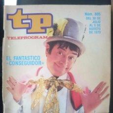 Coleccionismo de Revista Teleprograma: TP - TELEPROGRAMA - N 695 - DEL 30 JULIO AL 5 AGOSTO 1979 - EL FANTASTICO CONSEGUIDOR -REFM1E3. Lote 58065346