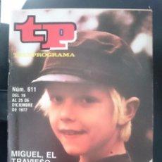 Coleccionismo de Revista Teleprograma: TP - TELEPROGRAMA - N 611 - DEL 19 AL 25 DICIEMBRE 1977 - MIGUEL EL TRAVIESO -REFM1E3. Lote 58065395