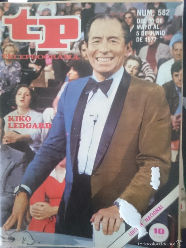 TP - TELEPROGRAMA - N 582 - DEL 30 MAYO AL 5 JUNIO 1977 - KIKO LEDGARD -REFM1E3 (Coleccionismo - Revistas y Periódicos Modernos (a partir de 1.940) - Revista TP ( Teleprograma ))