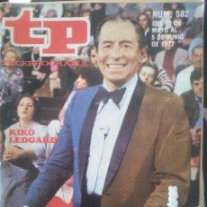 Coleccionismo de Revista Teleprograma: TP - TELEPROGRAMA - N 582 - DEL 30 MAYO AL 5 JUNIO 1977 - KIKO LEDGARD -REFM1E3. Lote 58065417