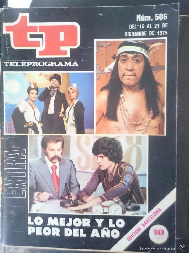 TP - TELEPROGRAMA - N 506 - DEL 15 AL 21 DICIEMBRE 1975 - EXTRA - LO MEJOR Y LO PEOR DEL AÑO -REFM1 (Coleccionismo - Revistas y Periódicos Modernos (a partir de 1.940) - Revista TP ( Teleprograma ))