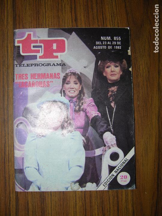 TP TELEPROGRAMA Nº855 AÑO 1982 (Coleccionismo - Revistas y Periódicos Modernos (a partir de 1.940) - Revista TP ( Teleprograma ))