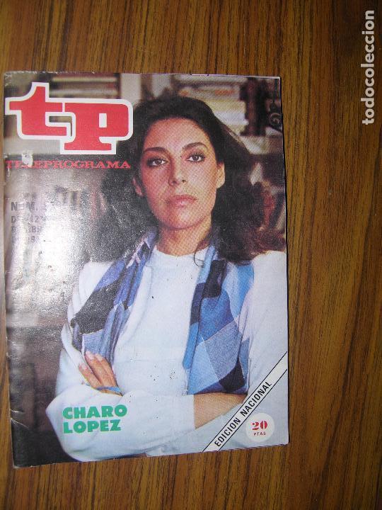 TP TELEPROGRAMA Nº836 AÑO 1982 CHARO LOPEZ (Coleccionismo - Revistas y Periódicos Modernos (a partir de 1.940) - Revista TP ( Teleprograma ))