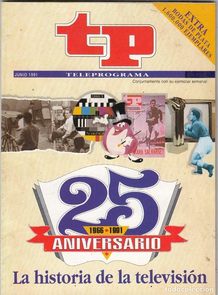 REVISTA TP TELEPROGRAMA EXTRA BODAS DE PLATA. 25 ANIVERSARO 1966-1991. (Coleccionismo - Revistas y Periódicos Modernos (a partir de 1.940) - Revista TP ( Teleprograma ))