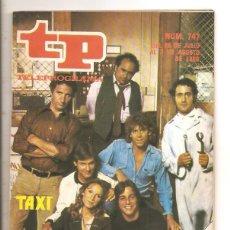 Coleccionismo de Revista Teleprograma: TP Nº 747 - EDICIÓN BARCELONA - EN PORTADA LOS PROTAGONISTAS DE LA SERIE TAXI. Lote 64469255