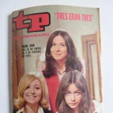 Coleccionismo de Revista Teleprograma: REVISTA TP TELEPROGRAMA 356. TRES ERAN TRES TELEPUBLICACIONES, 1973. 29 DE ENERO AL 4 DE FEBRERO . Lote 66481170