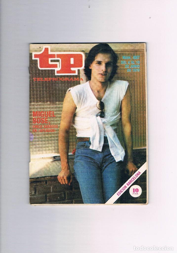TELEPROGRAMA 687 MIGUEL BOSÉ JUNIO 1979 APLAUSOS TP (Coleccionismo - Revistas y Periódicos Modernos (a partir de 1.940) - Revista TP ( Teleprograma ))