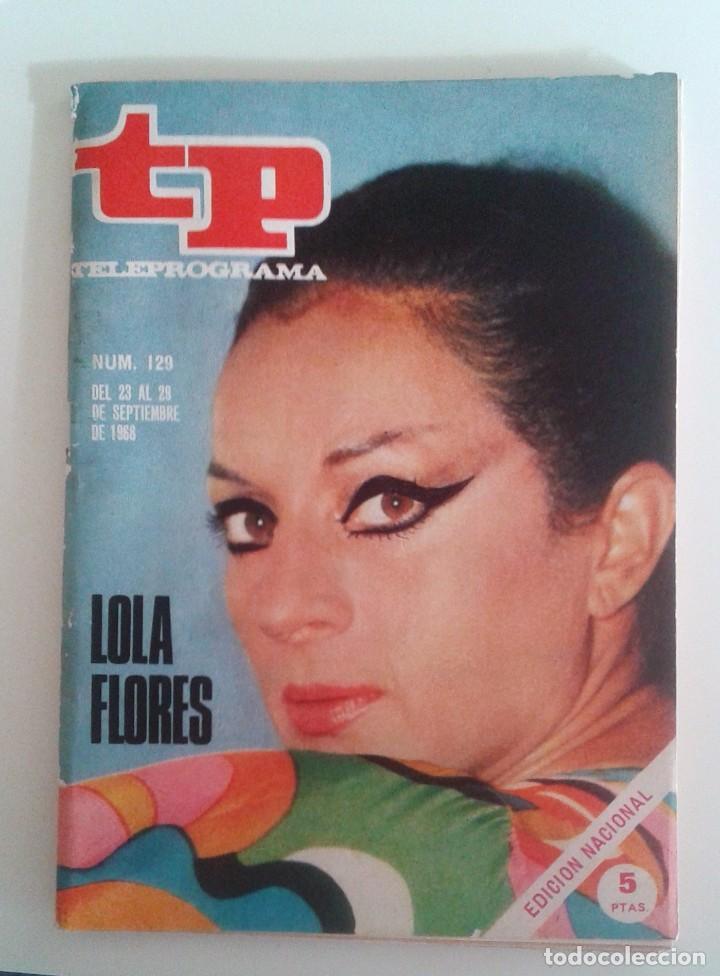 REVISTA TELEPROGRAMA Nª 129 - LOLA FLORES (1968) (Coleccionismo - Revistas y Periódicos Modernos (a partir de 1.940) - Revista TP ( Teleprograma ))