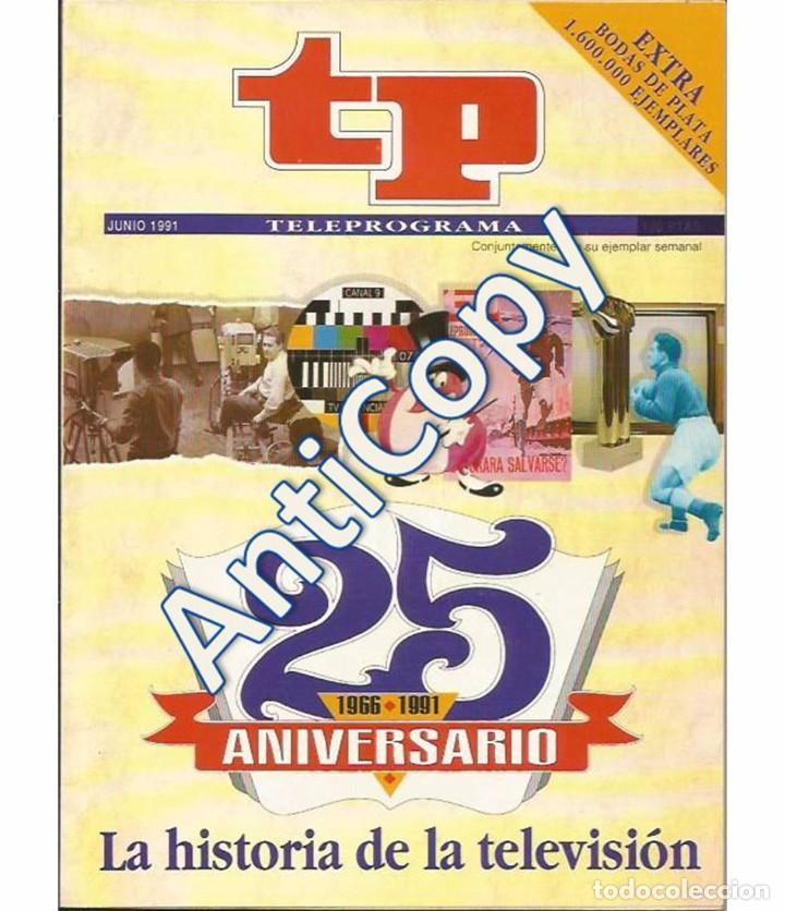 TELEPROGRAMA JUNIO 1991 - TP ESPECIAL 25 ANIVERSARIO (HISTORIA DE LA TELEVISIÓN) (Coleccionismo - Revistas y Periódicos Modernos (a partir de 1.940) - Revista TP ( Teleprograma ))