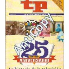 Coleccionismo de Revista Teleprograma: TELEPROGRAMA JUNIO 1991 - TP ESPECIAL 25 ANIVERSARIO (HISTORIA DE LA TELEVISIÓN). Lote 78311725