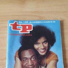 Coleccionismo de Revista Teleprograma: REVISTA TP - TELEPROGRAMA Nº 1038 - EL SHOW DE BILL COSBY - EDICION MADRID. Lote 80476513