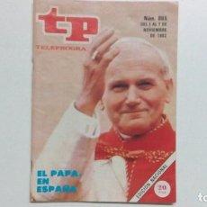 Coleccionismo de Revista Teleprograma: TP NÚMERO 865, DEL AÑO 1982 EL PAPA EN ESPAÑA. Lote 86774096