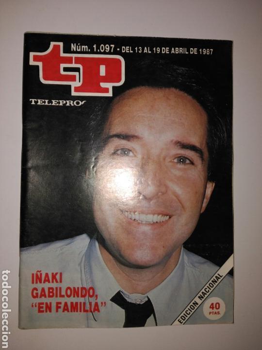 REVISTA TP TELEPROGRAMA N. 1097 ABRIL 1987 (Coleccionismo - Revistas y Periódicos Modernos (a partir de 1.940) - Revista TP ( Teleprograma ))