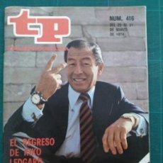 Coleccionismo de Revista Teleprograma: REVISTA TP TELEPROGRAMA N. 416 MARZO 1974. KIKO LEDGARD. Lote 88331788