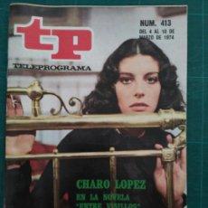 Coleccionismo de Revista Teleprograma: REVISTA TP TELEPROGRAMA N. 413 MARZO 1974. CHARO LÓPEZ. Lote 88331962