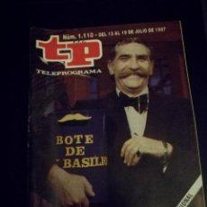 Coleccionismo de Revista Teleprograma: REVISTA TP NÚMERO 1110, JULIO 1987. BOTE DE BASILIO. Lote 88870592