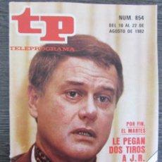 Coleccionismo de Revista Teleprograma: REVISTA TP Nº 854 1982. TELEPROGRAMA. EDICIÓN BARCELONA. DINASTIA. . Lote 89041560