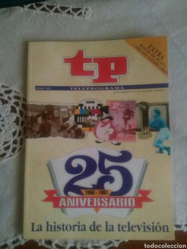 TELEPROGRAMA 25 ANIVERSARIO (1966-1991): LA HISTORIA DE LA TELEVISIÓN (Coleccionismo - Revistas y Periódicos Modernos (a partir de 1.940) - Revista TP ( Teleprograma ))
