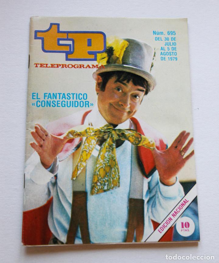 REVISTA TELEPROGRAMA Nº 695 - AÑO 1979 - EL FANTASTICO CONSEGUIDOR - MUY BUEN ESTADO (Coleccionismo - Revistas y Periódicos Modernos (a partir de 1.940) - Revista TP ( Teleprograma ))
