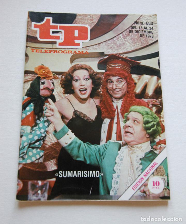 REVISTA TELEPROGRAMA Nº 663 - AÑO 1978 - SUMARISIMO - MUY BUEN ESTADO (Coleccionismo - Revistas y Periódicos Modernos (a partir de 1.940) - Revista TP ( Teleprograma ))