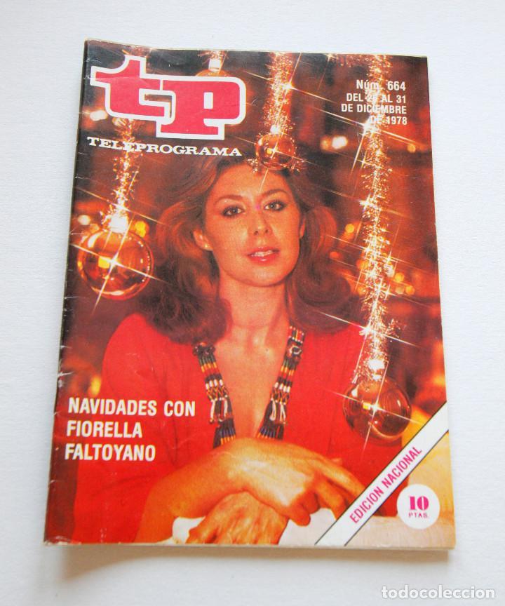 REVISTA TELEPROGRAMA Nº 664 - AÑO 1978 - FIORELLA FALTOYANO - MUY BUEN ESTADO (Coleccionismo - Revistas y Periódicos Modernos (a partir de 1.940) - Revista TP ( Teleprograma ))