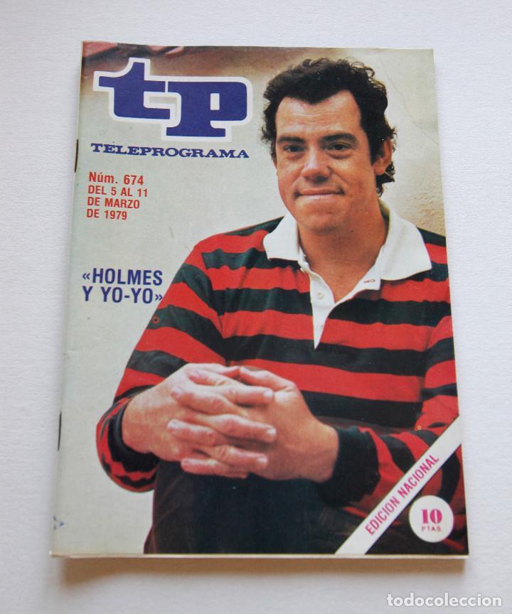 REVISTA TELEPROGRAMA Nº 674 - AÑO 1979 - HOLMES Y YO-YO - MUY BUEN ESTADO (Coleccionismo - Revistas y Periódicos Modernos (a partir de 1.940) - Revista TP ( Teleprograma ))