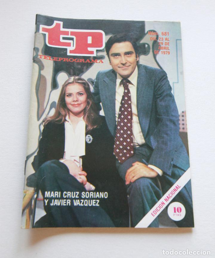 REVISTA TELEPROGRAMA Nº 681 - AÑO 1979 - MARI CRUZ SORIANO Y JAVIER VAZQUEZ - MUY BUEN ESTADO (Coleccionismo - Revistas y Periódicos Modernos (a partir de 1.940) - Revista TP ( Teleprograma ))