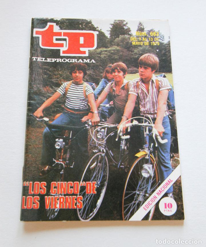 REVISTA TELEPROGRAMA Nº 683 - AÑO 1979 - LOS CINCO - MUY BUEN ESTADO (Coleccionismo - Revistas y Periódicos Modernos (a partir de 1.940) - Revista TP ( Teleprograma ))