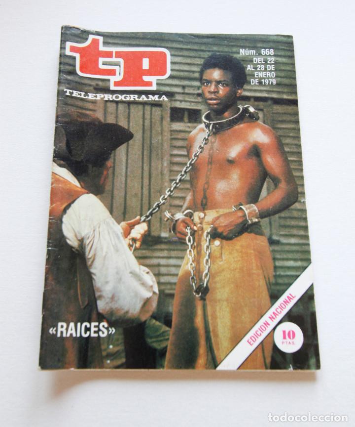 REVISTA TELEPROGRAMA Nº 668 - AÑO 1979 - RAICES - MUY BUEN ESTADO (Coleccionismo - Revistas y Periódicos Modernos (a partir de 1.940) - Revista TP ( Teleprograma ))