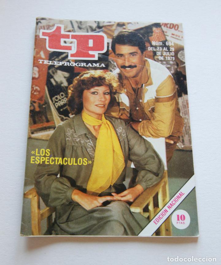 REVISTA TELEPROGRAMA Nº 694 - AÑO 1979 - LOS ESPECTACULOS - MUY BUEN ESTADO (Coleccionismo - Revistas y Periódicos Modernos (a partir de 1.940) - Revista TP ( Teleprograma ))