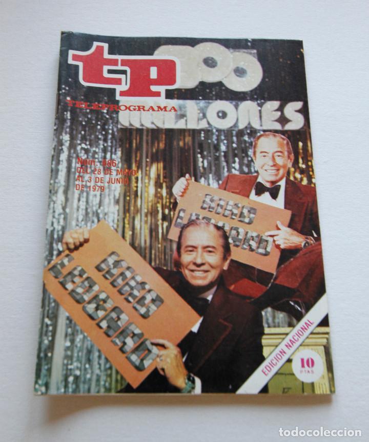 REVISTA TELEPROGRAMA Nº 686- AÑO 1979 - 300 MILLONES - KIKO LEDGARD - MUY BUEN ESTADO (Coleccionismo - Revistas y Periódicos Modernos (a partir de 1.940) - Revista TP ( Teleprograma ))