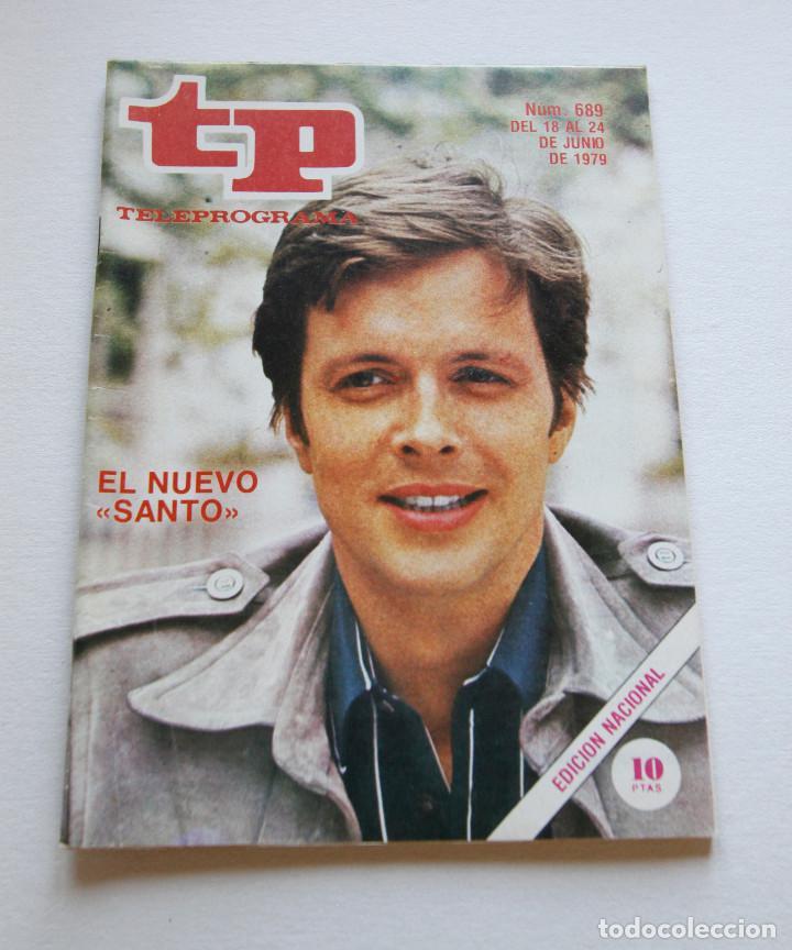 REVISTA TELEPROGRAMA Nº 689 - AÑO 1979 - EL NUEVO SANTO - MUY BUEN ESTADO (Coleccionismo - Revistas y Periódicos Modernos (a partir de 1.940) - Revista TP ( Teleprograma ))